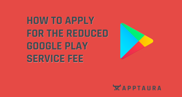 How to guide to reducing your Google Play app service fees